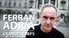 Ferran Adriá - Grandes Chefs